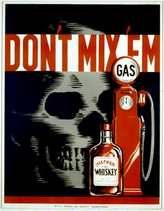 Very early anti-drinking and driving poster showing whiskey bottle, gas pump, and a skull from March 27 1937. Work Projects Administration Poster Collection at the Library of Congress.