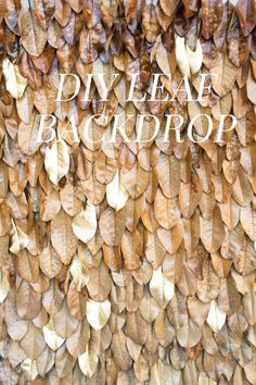 DIY Leaf Backdrop http://ruffledblog.com/diy-leaf-backdrop #diyideas #diyproject #backdrops
