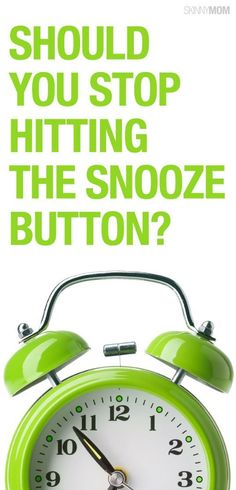 Reasons you need to stop hitting the snooze button and start you day!