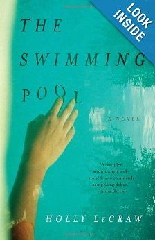 The Swimming Pool: Holly LeCraw: 9780307474445: Amazon.com: Books