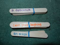 Story Sticks:  Children pick one from each pile: A place, a problem, a person, and then they write or tell a story from the sticks