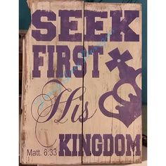Seek First His Kingdom sign - on old barn wood
