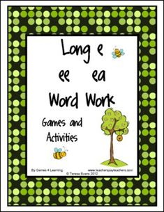 This is a Long e, ee and ea Word Work unit from Games 4 Learning. It contains 9 Activities and Games to introduce or review the Long e, ee and ea.