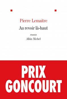 """""""Au revoir là-haut"""", Pierre Lemaitre  #livres #Finfo"""