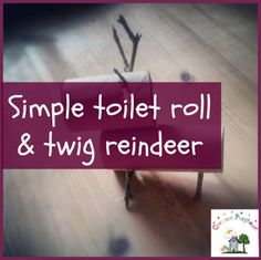 Creative Playhouse: Toilet Roll and Twigs Reindeer Craft