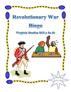 Revolutionary War Bingo: Virginia Studies SOLs 5a-5c--Students pick and cut out 25 choices and glue them in any order on the blank board to make their own game sheet. The teacher then uses the description sheet to call out a description of the word for students to identify and mark on their bingo board. $