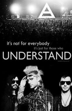 It's not for everybody. . .  30 Seconds To Mars (: