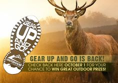 GEAR UP AND GO IS BACK! Win great outdoor prizes starting October 1
