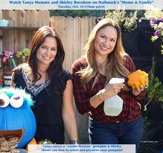 """SET YOUR DVR'S! Tuesday, Oct. 14 @ 10am pst- Hallmark channel for Home & Family show.  Shirley Bovshow and Tanya Memme team up for """"all things pumpkins!"""" Tanya creates a fun jack-o-lantern and Shirley shows you how to preserve it after carving! — with Tanya Memme."""