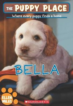 The Puppy Place #22: Bella by Ellen Miles. $4.99. Publication: August 1, 2011. Series - The Puppy Place (Book 22). Publisher: Scholastic Paperbacks; Original edition (August 1, 2011). Author: Ellen Miles. Reading level: Ages 7 and up
