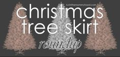 luvinthemommyhood: Christmas Tree Skirt Roundup - Holiday Crafting Support Group