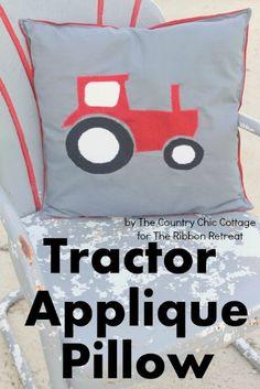 Tractor Applique Pillow - The Ribbon Retreat Blog