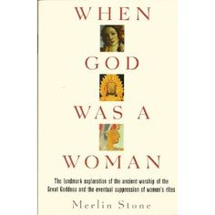 When God Was a Woman: Merlin Stone: 9780156961585: Amazon.com: Books
