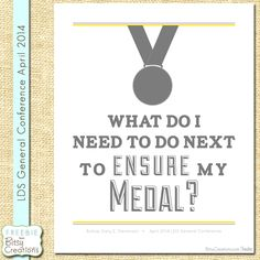 """Stevenson Medal Printable Freebie from BitsyCreations """"What do I need to do next to ensure my medal?"""" #ldsconf"""