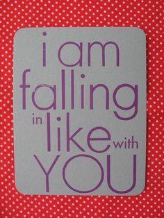 I'm falling in like