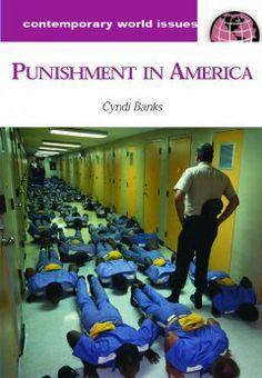 Punishment in America : a reference handbook / Cyndi Banks.