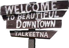 Talkeetna, Alaska. Grow up here.