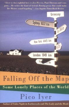 Falling Off the Map: Some Lonely Places of The World by Pico Iyer. $10.98. Publisher: Vintage (April 26, 1994). Author: Pico Iyer. Publication: April 26, 1994. Save 15%!