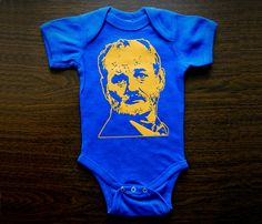 Bill Murray Baby Onesies.  Now all I need is a goddamn baby to put this on...