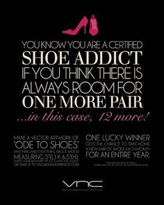 What a great quote - I fear I am a shoe addict...