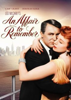 An Affair to Remember - grab the tissues... love this movie