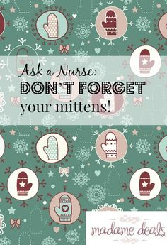 Ask a Nurse: Don't forget your mittens! And other ways to stay safe this winter.