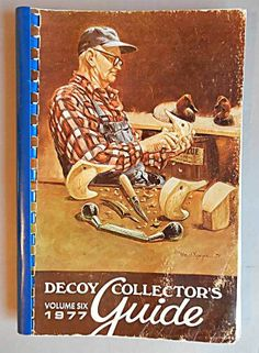 1977 & 1968 & 1966 Annual Decoy Collector's Guides by Hal Sorenson  - Being sold on eBay - starting bid $10. annual decoy, start bid, collector guid, decoy collector, 1966 annual, hal sorenson