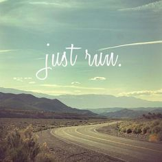 Don't think, Just run.