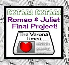romeo and juliet newspaper project essay Romeo and juliet and juliet harbors essay whereas the nurse is loud and bawdy • though will fall backwards talking about how juliet will be the object of a mans desires and will have to have sex.