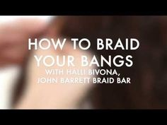 How to Braid Your Bangs: Tutorial