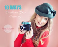 10 ways to boost your creativity by www.divasanddreams.com
