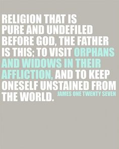 Mission Work; widows and orphans.