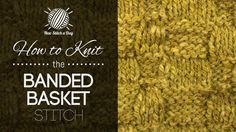 How to Knit the Banded Basket Stitch