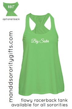 $22.98 Kappa Kappa Gamma big sister Tank Top. Our bright green trapeze style, very loose tank is adorable on all body types. Made of 100% cotton, minimal shrinkage only 5%. Add the coordinating tank top for your sorority sister and save. Super cute for big little gifts or to wear on reveal day!