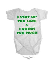 Baby Boy Clothes, Baby Girl Clothes, Funny Baby Gifts, Gender Neutral Baby Clothes, Pregnancy Reveal, Funny Baby Gift, Awesome Baby  I Stay Up Too Late and I Drink Too Much This funny baby girl or baby boy bodysuit or shirt will complete any little ones closet! Makes an funny pregnancy reveal for an expecting mama! Great as a funny baby gift or a gift for a gender neutral baby shower.