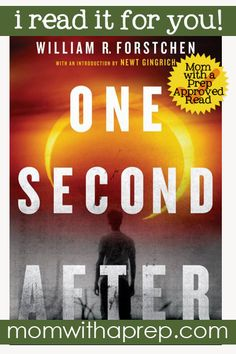 The book that has literally changed my preparedness lifestyle . One Second After: A Book Review @ Mom with a Prep