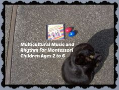 Multicultural Music and Rhythm for Montessori Children Ages 2 to 6