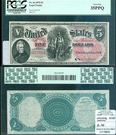Denlys of Boston has this item on Collectors Corner - 1875 $5 Legal Tender Fr. 66 PCGS 35PPQ