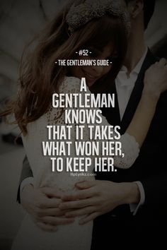 the women, romanc, gentleman guid, inspiring quotes, quality quotes, marriage, gentlemen guid, love quotes, true stories