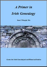 Great Irish genealogy resources ~ New and out of print publications by Sean J Murphy or with which he was involved