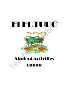 Spanish Future Tense Student Activities Bundle from Spanish Classroom on TeachersNotebook.com (9 pages)