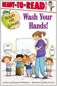 Wash Your Hands! (Robin Hill School) by Margaret McNamara,http://www.amazon.com/dp/1416991727/ref=cm_sw_r_pi_dp_8OMKsb1FPWF6WXFD