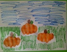 Close hand into a fist and paint the knuckle side of the hand orange. Press down onto white paper to make a Pumpkin Patch. Use fingerprints dipped in brown for the stem and green for the leaves. Add grass and sky with crayons or markers.