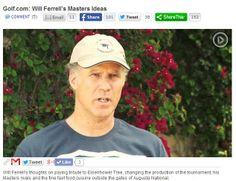 Will Ferrell's Masters Ideas via Golf.com.