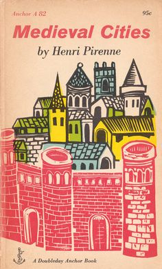 """""""Medieval Cities Their Origins and the Revival"""" by Henri Pirenne, published by Anchor Book, 1966. Cover illustration by Antonio Frasconi, via ElwoodAndEloise at Etsy."""