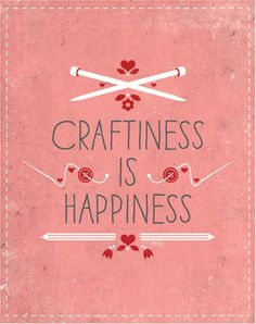 Craftiness Is Happiness by Tiny Cub