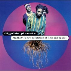 Digable Planets - Reachin' (A New Refutation Of Time And Space) - like Wm. S. Burroughs cut a hip hop album