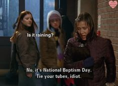 Random student: Is it raining?  Paris: No, it's National Baptism Day. Tie your tubes, idiot.