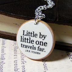 little by little one travels far