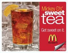 7. I simply LOVE Mickey D's SWEET TEA - it is cooling and refreshing!